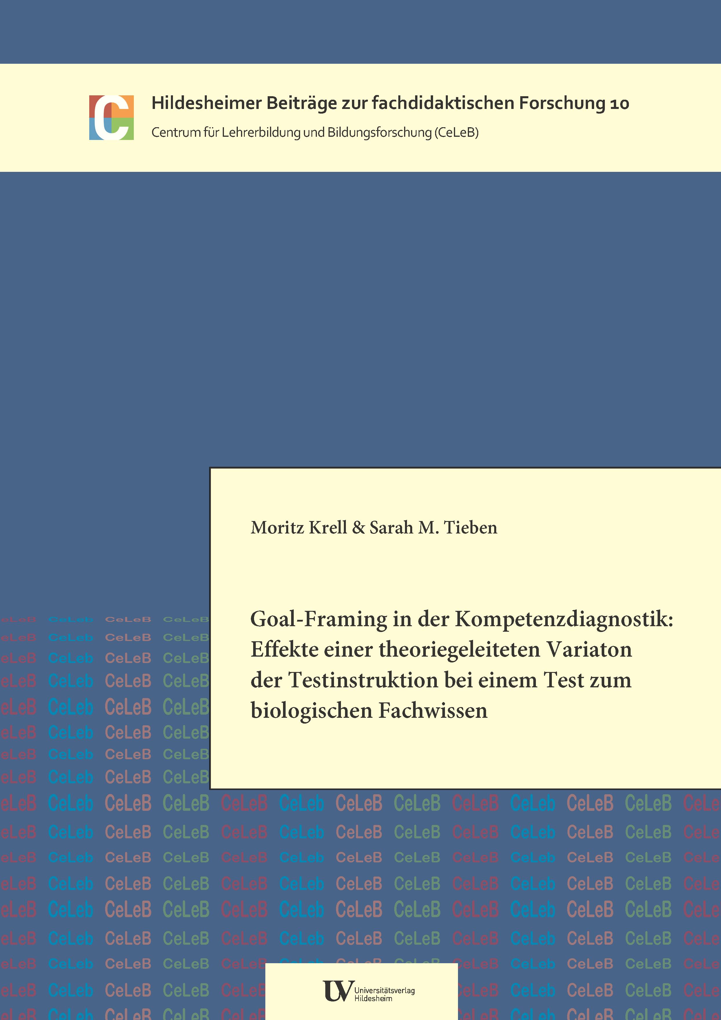 77ddfde1e20f04 Goal-Framing in der Kompetenzdiagnostik: Effekte einer theoriegeleiteten  Variation der Testinstruktion bei einem Test zum biologischen Fachwissen